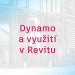 Dynamo a vizuální programování pro Revit
